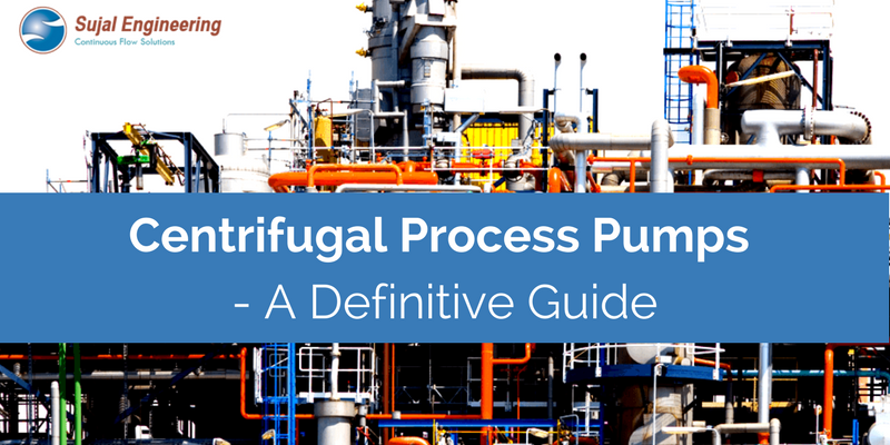 Centrifugal Process Pumps A Definitive Guide