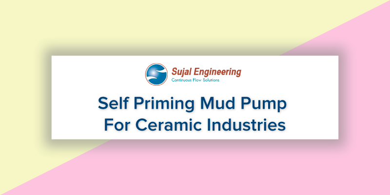 Self Priming Mud Pump For Ceramic Industries