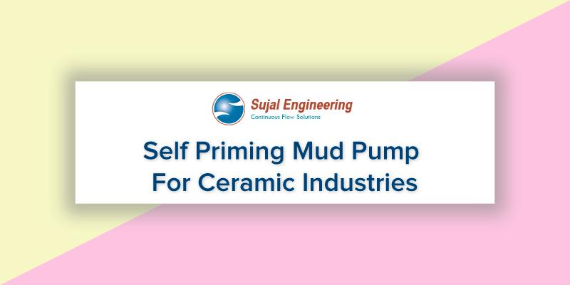 Self Priming Mud Pump For Ceramic Industries