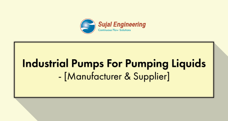 Industrial Pumps For Pumping Liquids