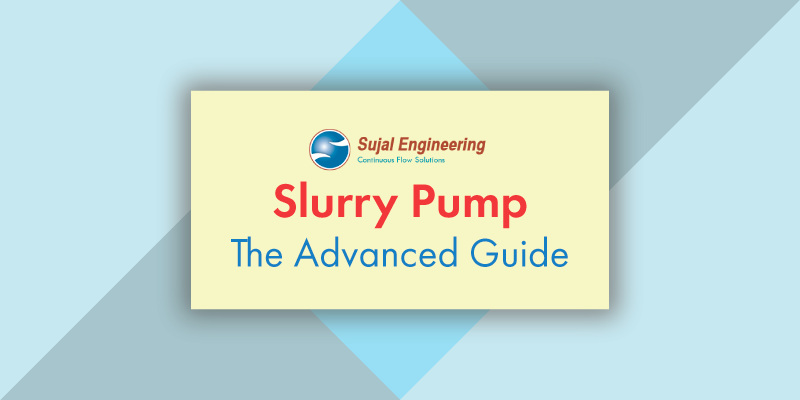 Slurry Pump Advanced Guide