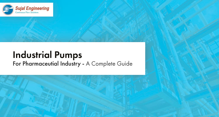 Industrial Pumps For Pharmaceutical Industry A Complete Guide