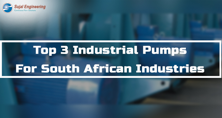 Top 3 Industrial Pumps For South African Industries