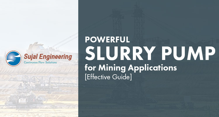 Powerful Slurry Pump for Mining Applications – Effective Guide