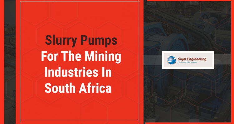 Slurry Pumps For The Mining Industries In South Africa