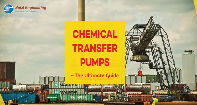Chemical Transfer Pumps –The Ultimate Guide