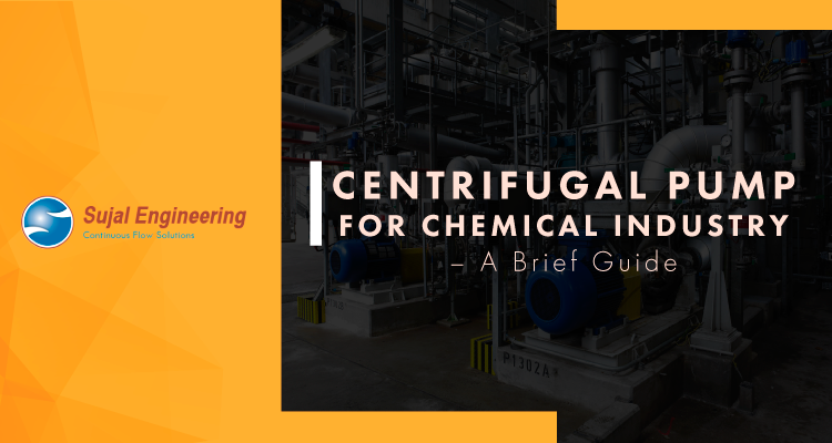 Centrifugal Pump For Chemical Industry – A Brief Guide
