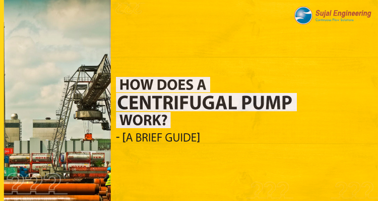 How Does A Centrifugal Pump Work A Brief Guide