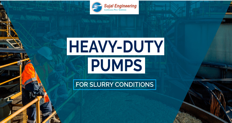 Heavy Duty Pumps For Slurry Conditions