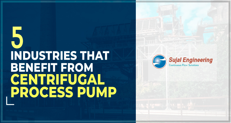 5 Industries That Benefit From Centrifugal Process Pump