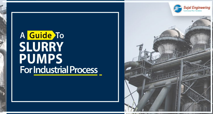 A Guide To Slurry Pumps For Industrial Process