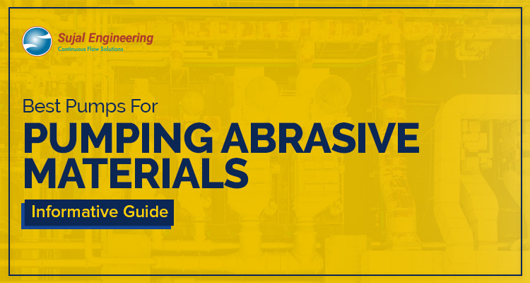 Best Pumps For Pumping Abrasive Materials Informative Guide