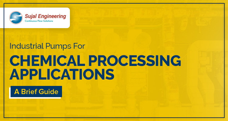 Industrial Pumps For Chemical Processing Applications A Brief Guide