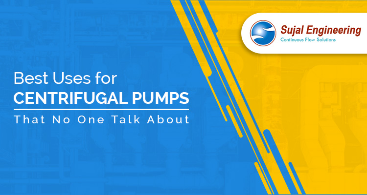 Best Uses for Centrifugal Pumps That No One Talks About