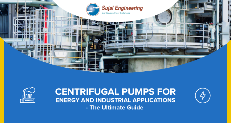 Centrifugal Pumps for Energy and Industrial Applications The Ultimate Guide