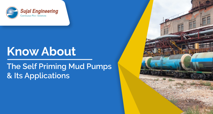 Know About The Self Priming Mud Pumps Its Applications