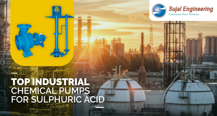 Top Industrial Chemical Pumps For Sulphuric Acid