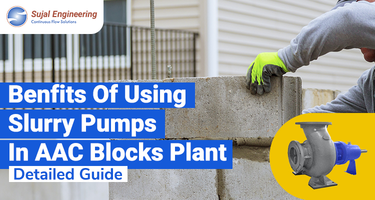 Benefits Of Using Slurry Pumps In AAC Blocks Plant
