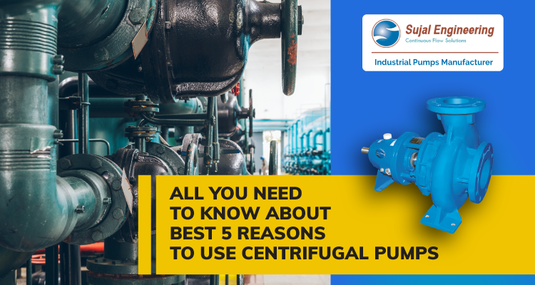 All You Need To Know About Best 5 Reasons To Use Centrifugal Pumps
