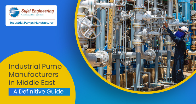 Industrial Pump Manufacturers in Middle East A Definitive Guide